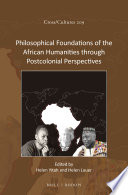 Philosophical Foundations of the African Humanities through Postcolonial Perspectives Book