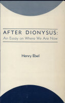 After Dionysus: an Essay on where We are Now ebook