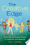 The Creative Edge  Inspiring Art Explorations in Libraries and Beyond