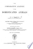 The Comparative Anatomy of the Domesticated Animals     Second Edition  Revised and Enlarged  with the Co operation of S  Arloing     Translated and Edited by George Fleming  Etc