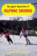 The Basic Essentials of Alpine Skiing