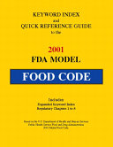 Keyword Index and Quick Reference Guide to the 2001 FDA Model Food Code Book