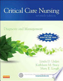 """Critical Care Nursing,Diagnosis and Management,7: Critical Care Nursing"" by Linda Diann Urden, Kathleen M. Stacy, Mary E. Lough"