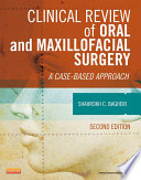 Clinical Review of Oral and Maxillofacial Surgery   E Book