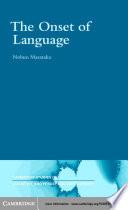 The Onset of Language