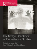 Routledge Handbook of Surveillance Studies