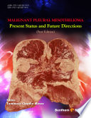 Malignant Pleural Mesothelioma Present Status And Future Directions Book PDF