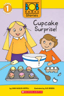 Cupcake Surprise! (Bob Books Stories: Scholastic Reader, Level 1)