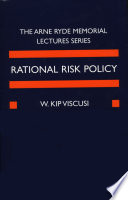 Rational Risk Policy  : The 1996 Arne Ryde Memorial Lectures