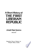 A Short History of the First Liberian Republic