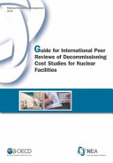 Cover image of Guide for International Peer Reviews of Decommissioning Cost Studies for Nuclear Facilities
