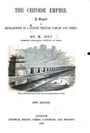 "The Chinese Empire. Forming a sequel to ... ""Recollections of a journey through Tartary and Thibet."" Translated from the French by Mrs. J. Sinnett"