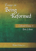 Essays on Being Reformed