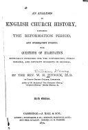 An Analysis of English Church History  Comprising the Reformation Period  and Subsequent Events