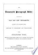 The Annotated Paragraph Bible  Containing the Old and New Testaments