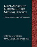 Legal Aspects of Maternal Child Nursing Practice