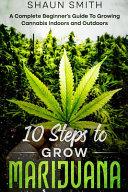 10 Steps to Grow Marijuana