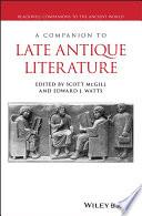 A Companion to Late Antique Literature
