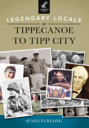 Legendary Locals of Tippecanoe to Tipp City