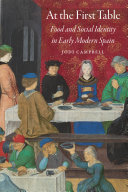 At the first table: food and social identity in early modern Spain
