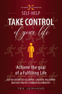 Take Control of Your Life  Achieve the Goal of a Fulfilling Life  Book