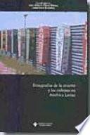 Etnografías de la muerte y las culturas en América Latina