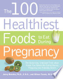 The 100 Healthiest Foods to Eat During Pregnancy Book
