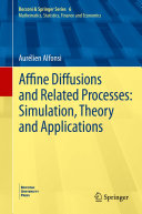 Affine Diffusions and Related Processes: Simulation, Theory and Applications
