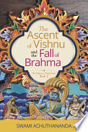 The Ascent of Vishnu and the Fall of Brahma