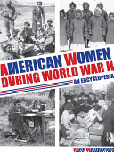American Women during World War II: An Encyclopedia
