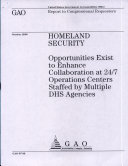 Homeland Security  Opportunities Exist to Enhance Collaboration at 24 7 Operations Centers Staffed by Multiple DHS Agencies