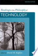 """Readings in the Philosophy of Technology"" by David M. Kaplan"