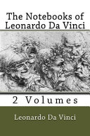 The Notebooks of Leonardo Da Vinci  2 Volumes