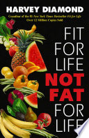 """Fit for Life: Not Fat for Life"" by Harvey Diamond"