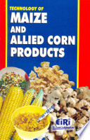 Technology Of Maize And Allied Corn Products