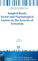 Tangled Roots  Social and Psychological Factors in the Genesis of Terrorism