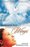 Beneath His Everlasting Wings