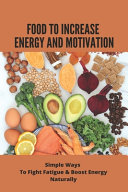 Food To Increase Energy And Motivation
