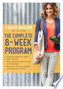 I Quit Sugar  The Complete 8 Week Program Book