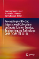 Proceedings of the 2nd International Colloquium on Sports Science  Exercise  Engineering and Technology 2015  ICoSSEET 2015