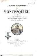 Oeuvres complètes de Montesquieu avec des notes de Dupin, Crevier, Voltaire, Mably, Servan, La Harpe, etc. etc