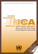 Economic Development In Africa Report 2010 South South Cooperation Africa And The New Forms Of Development Partnership