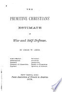 The Primitive Christian S Estimate Of War And Self Defense