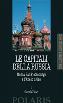 Guida Turistica Le capitali della Russia. Mosca, San Pietroburgo e l'Anello d'Oro Immagine Copertina