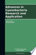 Advances in Cyanobacteria Research and Application  2013 Edition