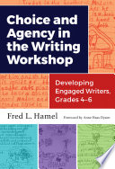 Choice and Agency in the Writing Workshop