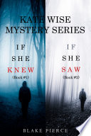 A Kate Wise Mystery Bundle  If She Knew   1  and If She Saw   2