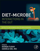 Diet Microbe Interactions in the Gut