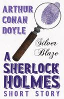 Silver Blaze (Sherlock Holmes Series) Pdf/ePub eBook