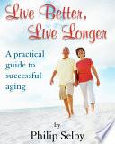 Live Better  Live Longer Book